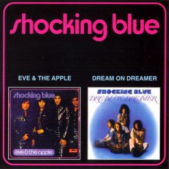 shocking blue Сборники / 1972 Eve & The Apple + 1973 Dream On Dreamer CD