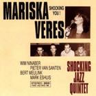 1993 Shocking You! (Red Bullet Records) - Mariska Veres Shocking Jazz Quintet